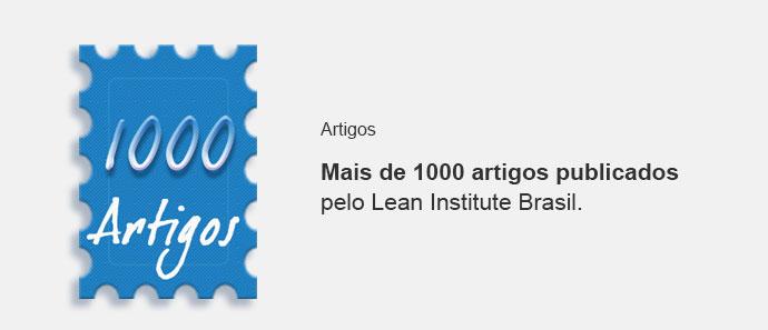 1000º Artigo publicado pelo Lean Institute Brasil