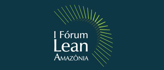 Fórum Lean Amazônia 2009