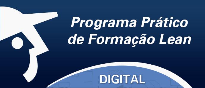1ª Turma do Programa Prático de Formação Lean Digital