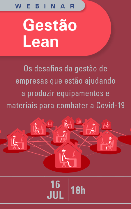 Webinar: Os desafios da gestão de empresas que estão ajudando a produzir equipamentos e materiais para combater a Covid-19