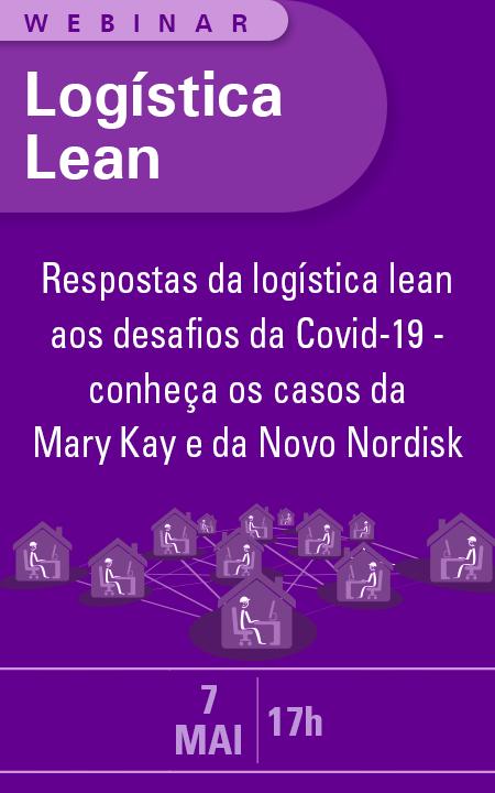 Webinar: Respostas da Logística Lean aos desafios da COVID-19 - conheça os casos da Mary Kay e da Novo Nordisk