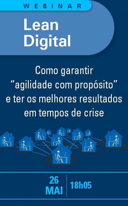 """Lean Digital: como garantir """"agilidade com propósito"""" e ter os melhores resultados em tempos de crise"""